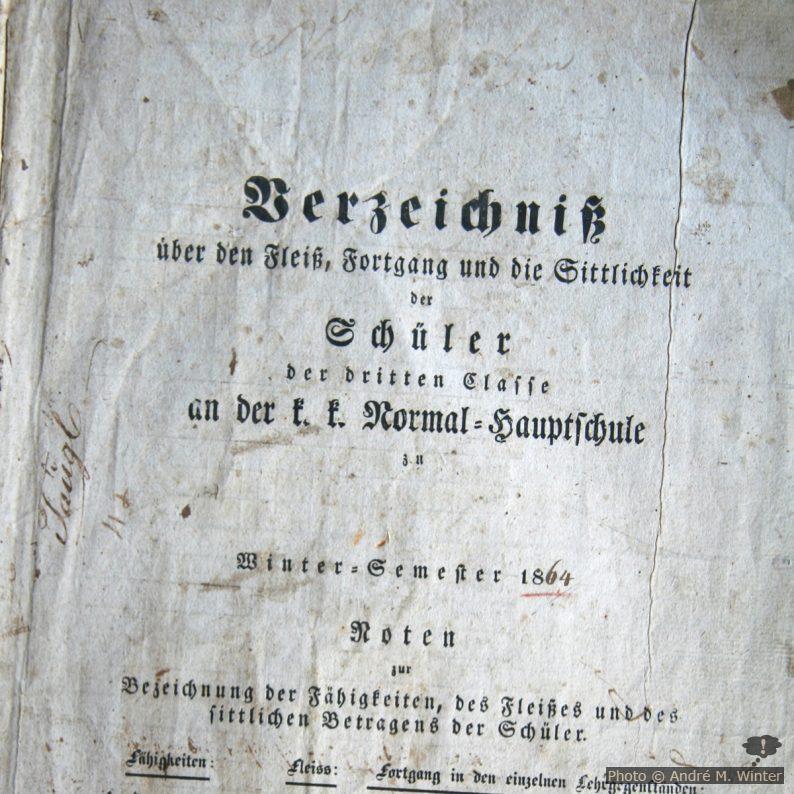 Verzeichnis über den Fleiß, Fortgang und Sittlichkeit der Schüler der dritten Classe an der k&k Normal-Hauptschule, Wintersemester 1864
